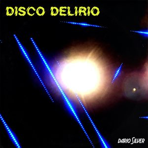 Dario Silver - Disco Delirio Cover yellow